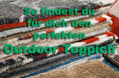 Perfekten Outdoor-Teppich finden!
